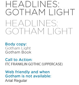 Headlines Gotham Light, body copy and call to action fonts