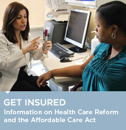 Get Insured Information on Health Care Reform and the Affordable Care Act